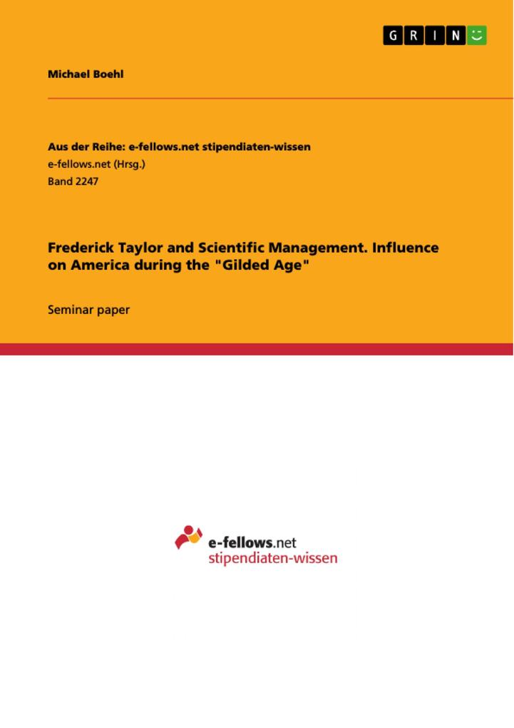 Frederick Taylor and Scientific Management. Influence on America during the Gilded Age