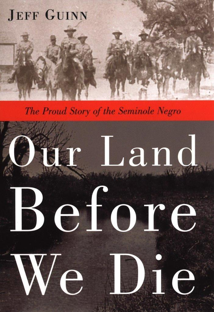Our Land Before We Die: The Proud Story of the Seminole Negro als Taschenbuch