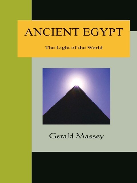 Ancient Egypt - The Light of the World: A Work of Reclamation and Restitution in Twelve Books als Taschenbuch
