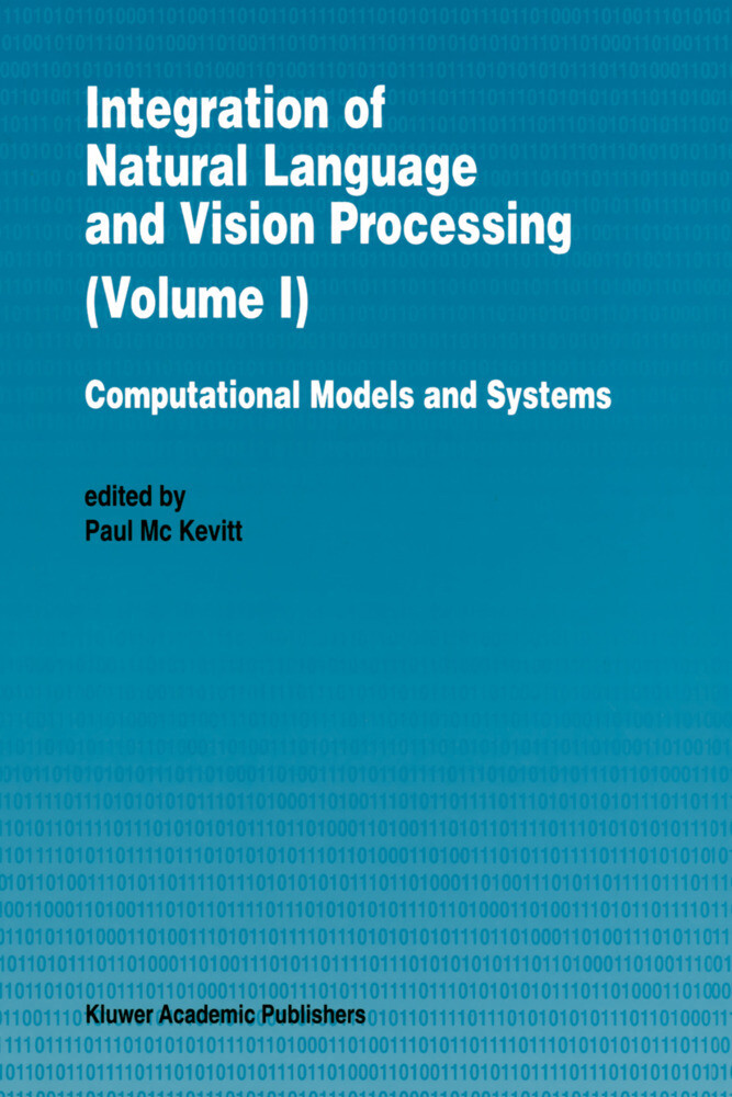 Integration of Natural Language and Vision Processing als Buch (gebunden)