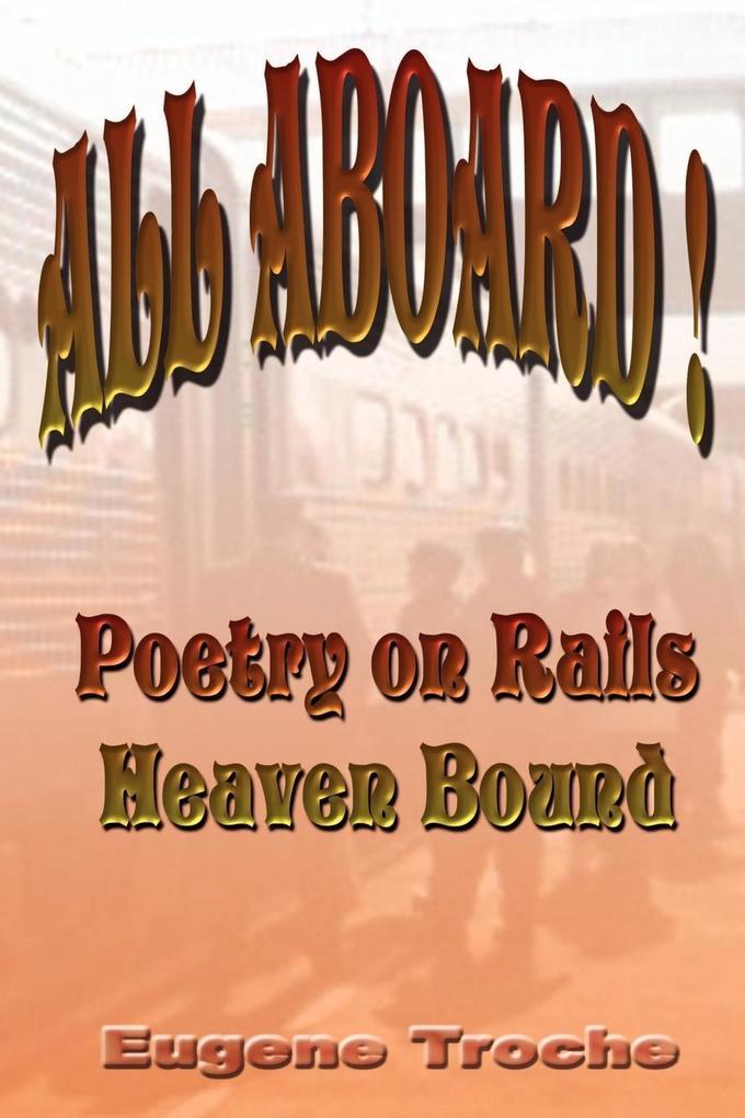 All Aboard! Poetry on Rails - Heaven Bound als Taschenbuch