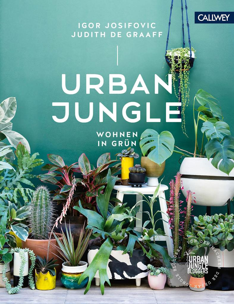 Urban Jungle - Wohnen in Grün als eBook epub