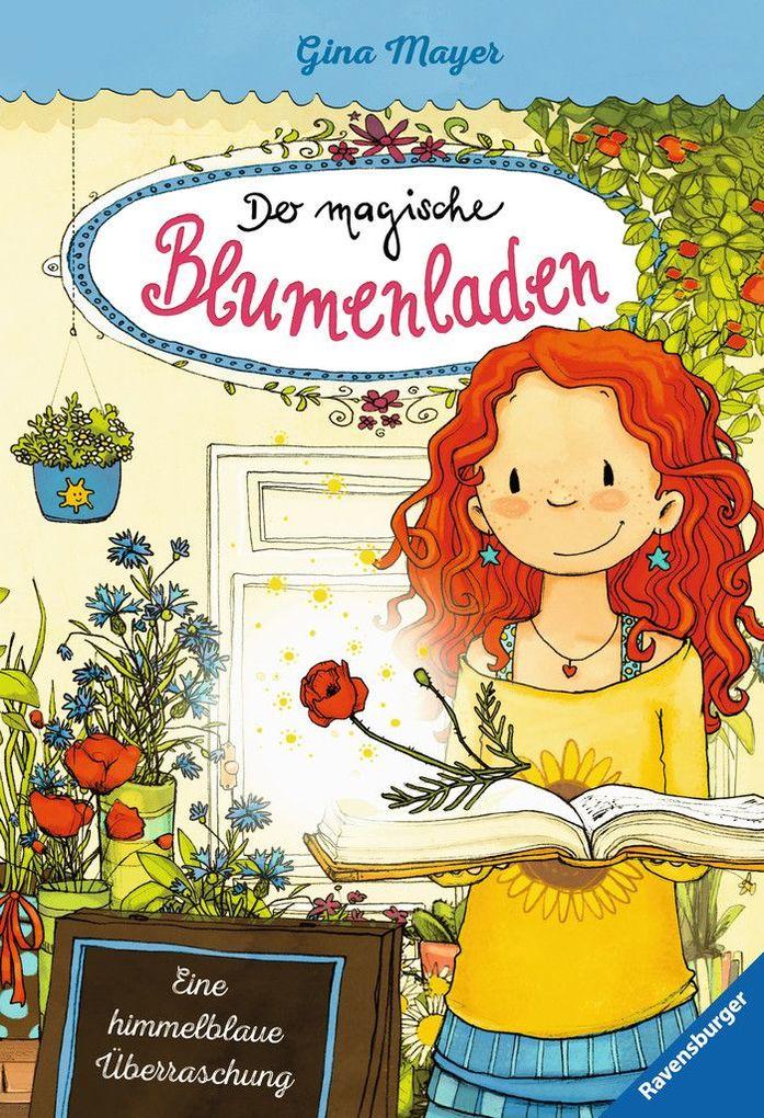 Der magische Blumenladen 06: Eine himmelblaue Überraschung als Buch von Gina Mayer