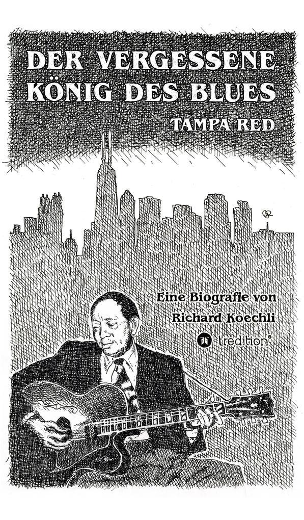 Der vergessene König des Blues - Tampa Red als eBook