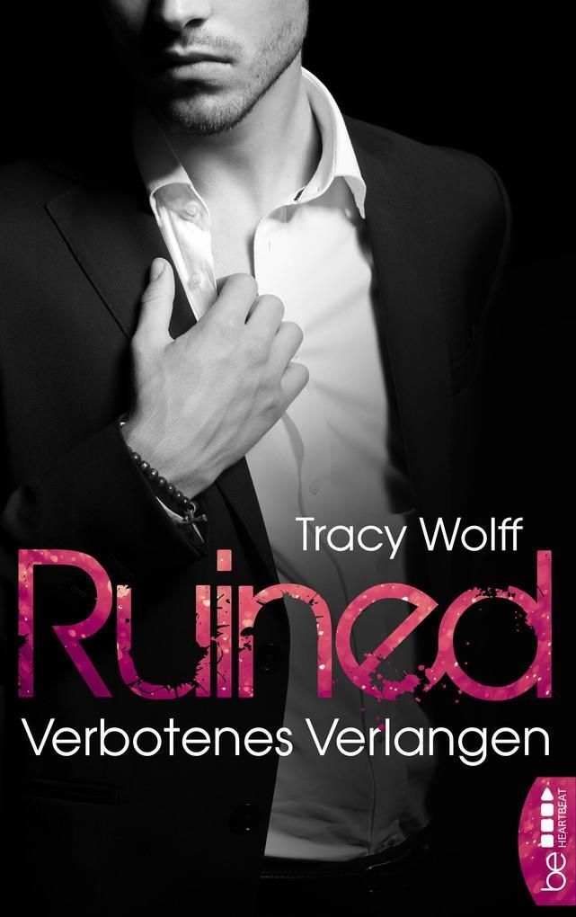 Ruined - Verbotenes Verlangen als eBook