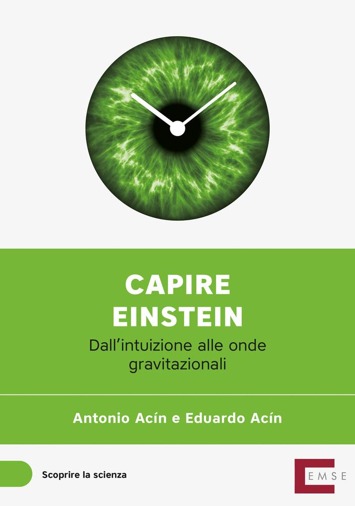 Capire Einstein als eBook von Antonio Acín Dal Maschio, Eduardo Acín Dal Maschio - EMSE