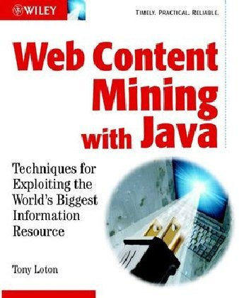 Web Content Mining with Java: Techniques for Exploiting the World Wide Web als Buch