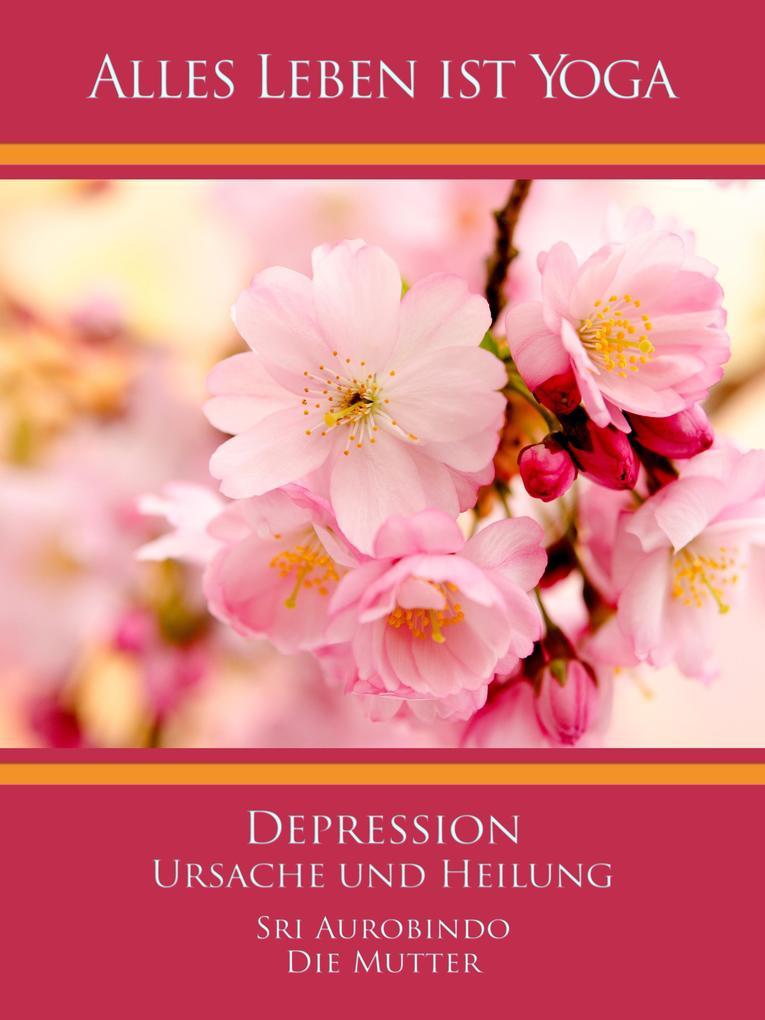 Depression - Ursache und Heilung als eBook