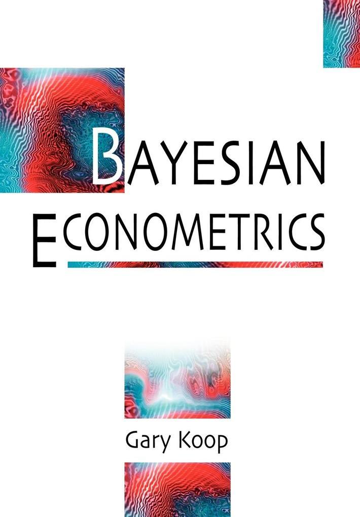 Bayesian Econometrics als Buch