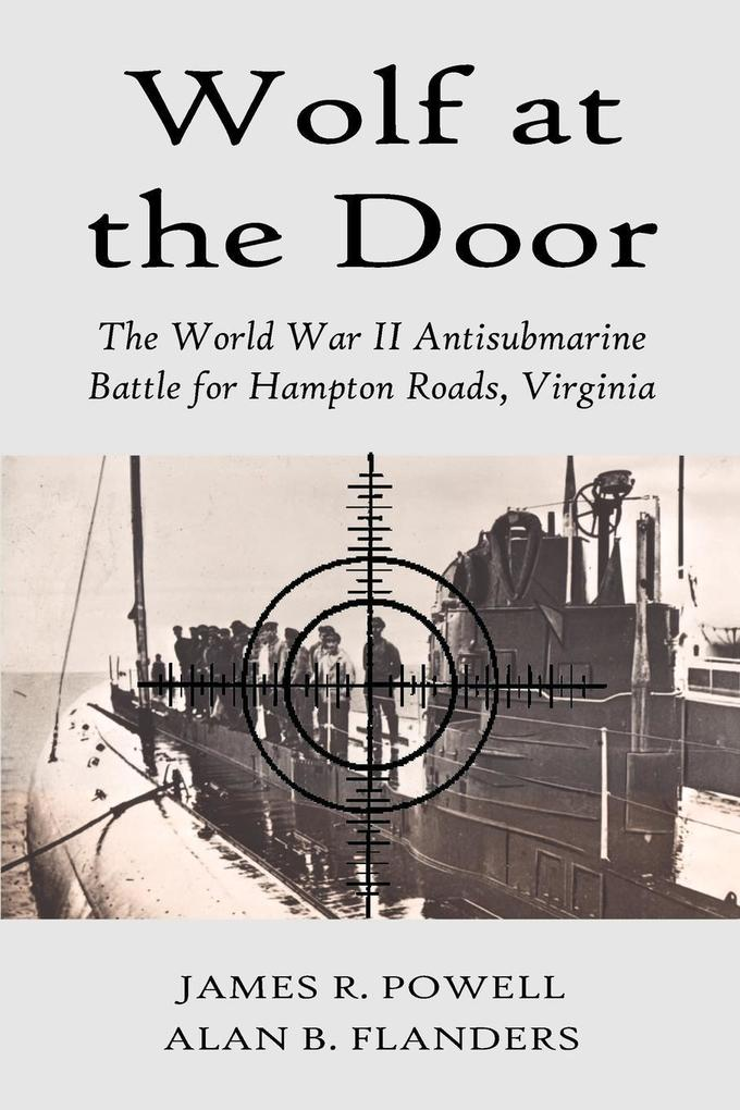 Wolf at the Door: The World War II Antisubmarine Battle for Hampton Roads, Virginia als Taschenbuch