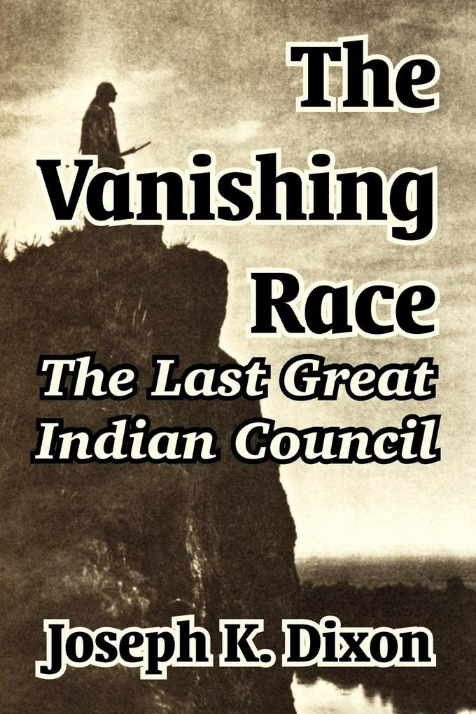 The Vanishing Race: The Last Great Indian Council als Taschenbuch