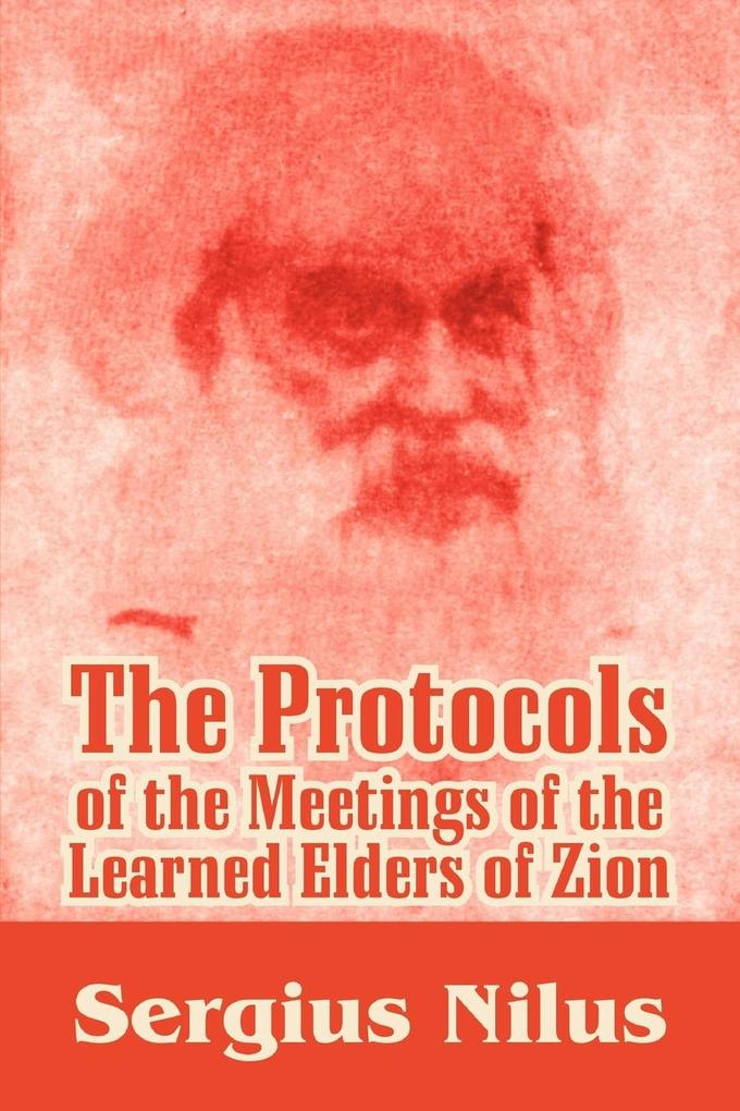 The Protocols of the Meetings of the Learned Elders of Zion with Preface and Explanatory Notes als Taschenbuch