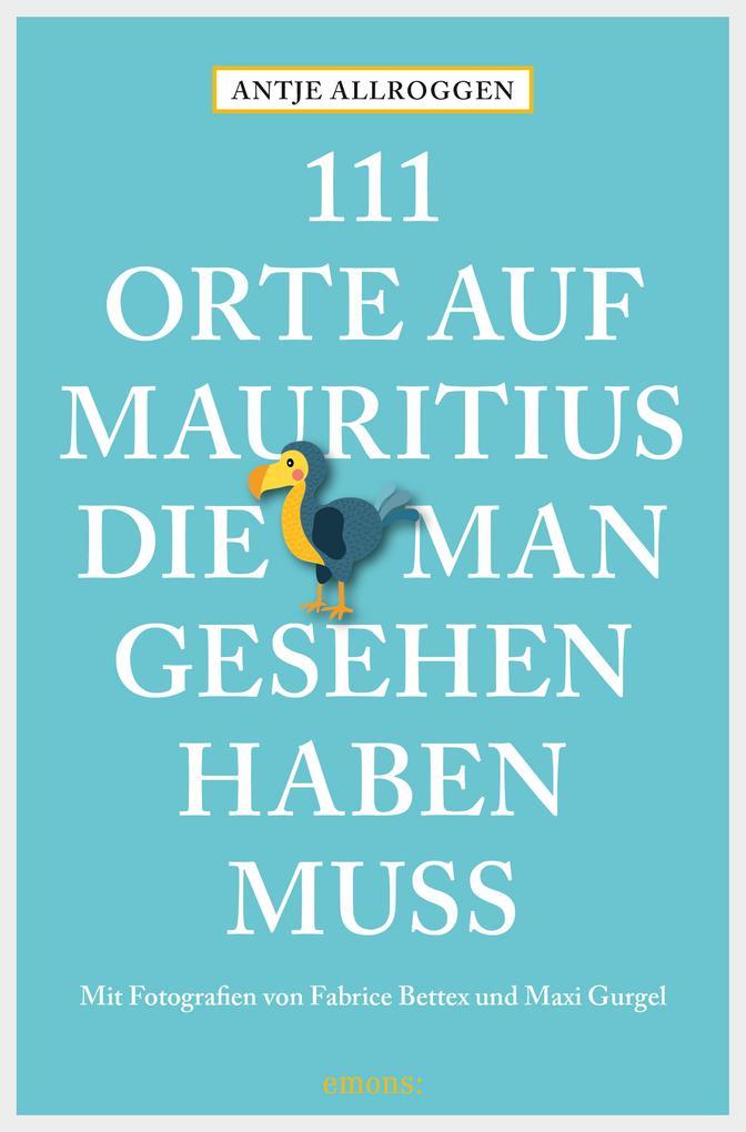 111 Orte auf Mauritius, die man gesehen haben muss als eBook