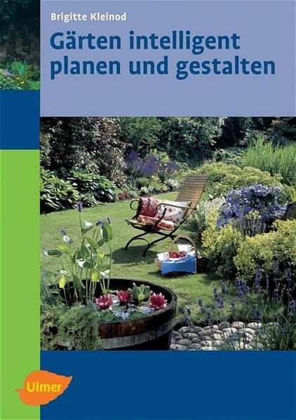 Gärten intelligent planen und gestalten als Buch