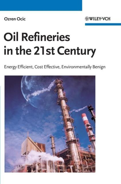 Oil Refineries in the 21st Century als Buch