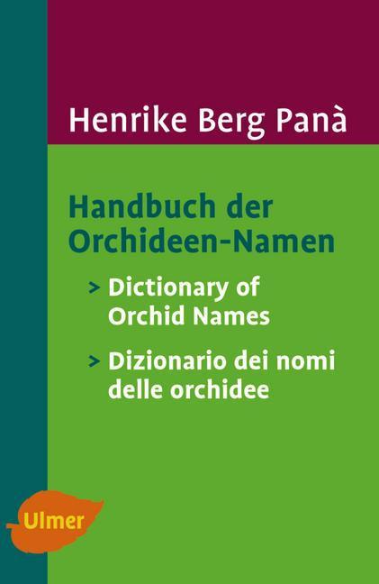 Handbuch der Orchideen-Namen / Dictionary of Orchid Names / Dizionario dei nomi delle orchidee als Buch