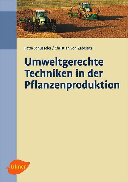Umweltgerechte Techniken in der Pflanzenproduktion als Buch