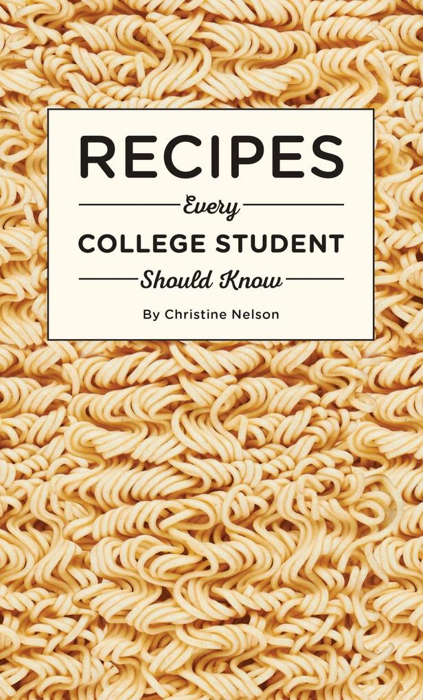 Recipes Every College Student Should Know als e...