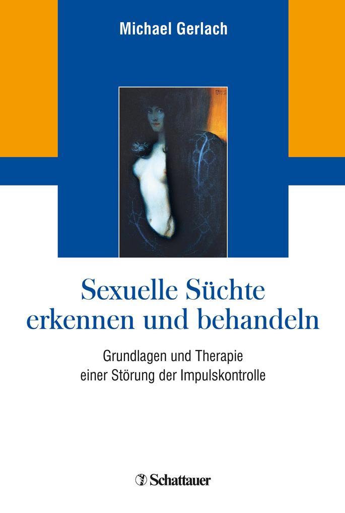 Sexuelle Süchte erkennen und behandeln als Buch (gebunden)