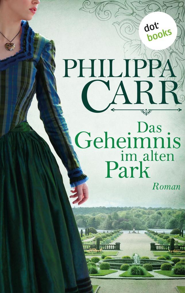 Das Geheimnis im alten Park: Die Töchter Englands - Band 15 als eBook