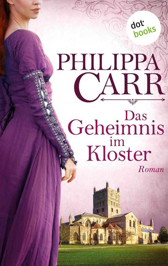 Das Geheimnis im Kloster: Die Töchter Englands - Band 1 als eBook