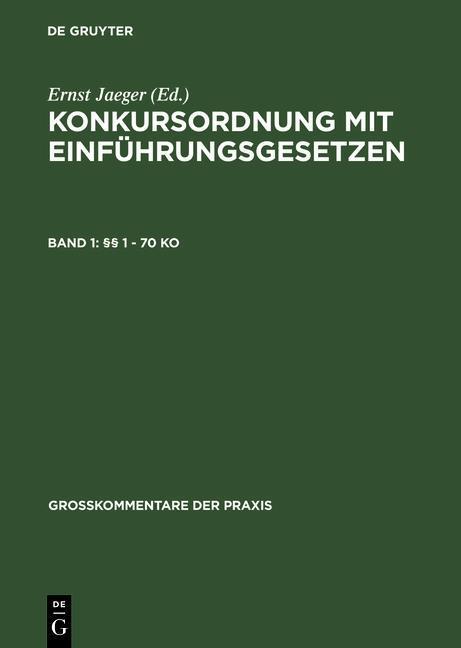 Konkursordnung mit Einführungsgesetzen §§ 1 - 70 KO als eBook von - Gruyter, Walter de GmbH