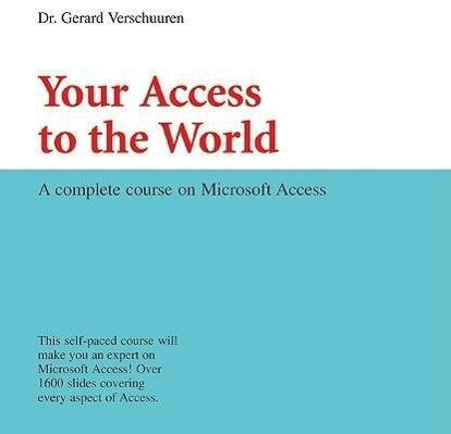 Your Access to the World: A Complete Course on Microsoft Access als sonstige Artikel