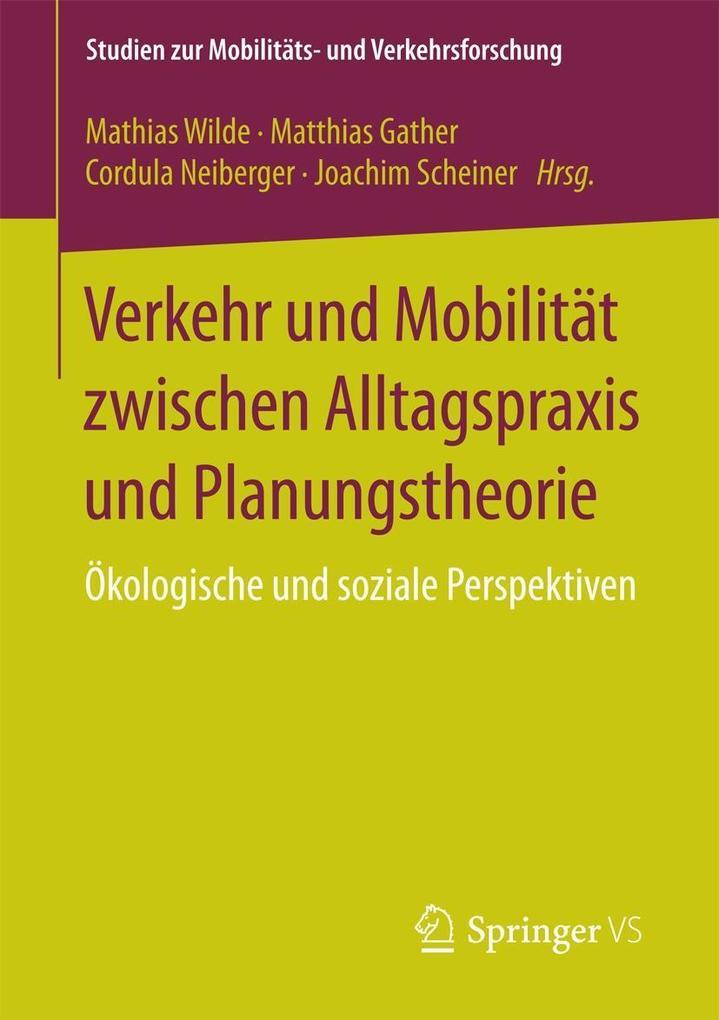 Verkehr und Mobilität zwischen Alltagspraxis und Planungstheorie als eBook