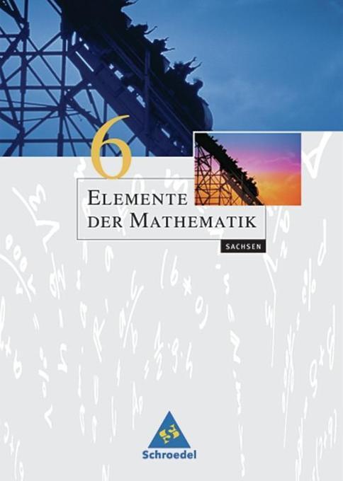 Elemente der Mathematik 6. Schülerbuch. Sachsen als Buch