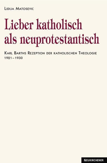 Lieber katholisch als neuprotestantisch als Buch