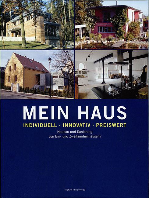 Mein Haus - individuell - innovativ - preiswert als Buch