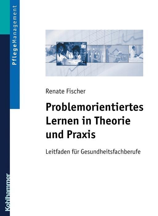 Problemorientiertes Lernen in Theorie und Praxis als Buch