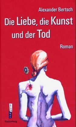 Die Liebe, die Kunst und der Tod als Buch