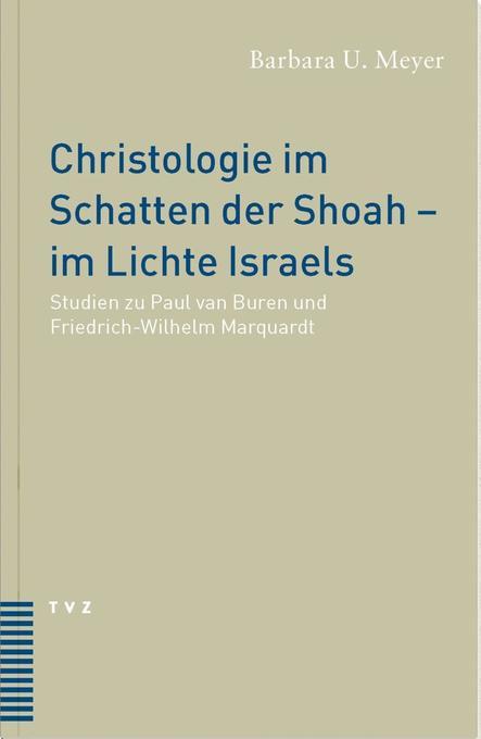 Christologie im Schatten der Shoah - im Lichte Israels als Buch