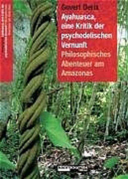 Ayahuasca, eine Kritik der psychedelischen Vernunft als Buch