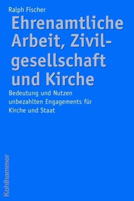 Ehrenamtliche Arbeit, Zivilgesellschaft und Kirche als Buch (kartoniert)