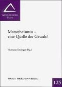 Monotheismus - eine Quelle der Gewalt? als Buch (kartoniert)