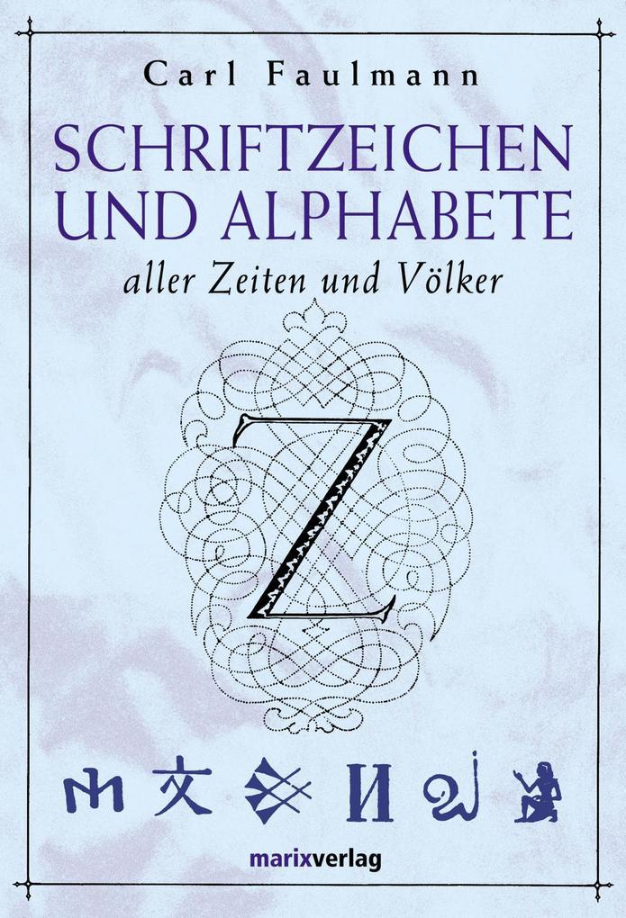 Schriftzeichen und Alphabete als Buch von Carl Faulmann