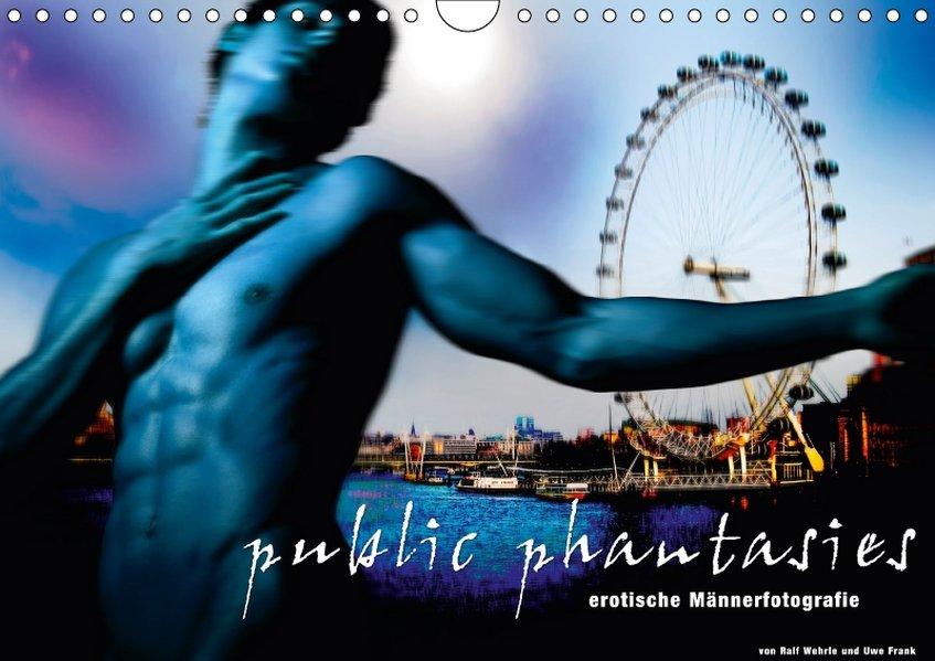 public phantasies - erotische Männerfotografie (Wandkalender 2018 DIN A4 quer) als Kalender