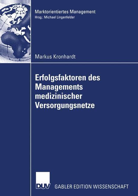 Erfolgsfaktoren des Managements medizinischer Versorgungsnetze als Buch (kartoniert)