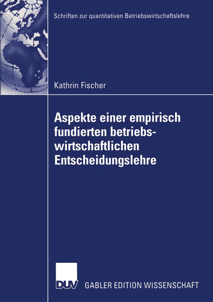 Aspekte einer empirisch fundierten betriebswirtschaftlichen Entscheidungslehre als Buch (kartoniert)