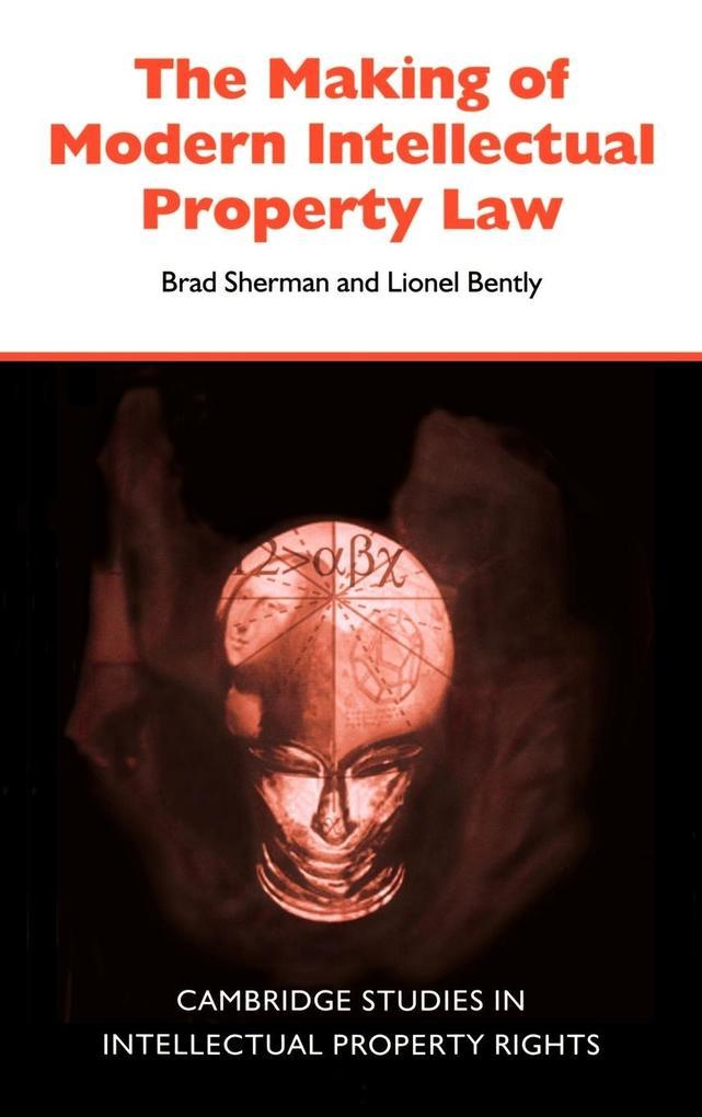 The Making of Modern Intellectual Property Law als Buch (gebunden)