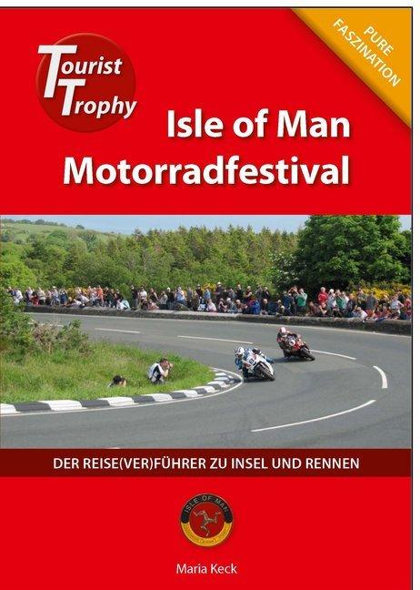 Isle of Man - Tourist Trophy Motorradfestival als Taschenbuch