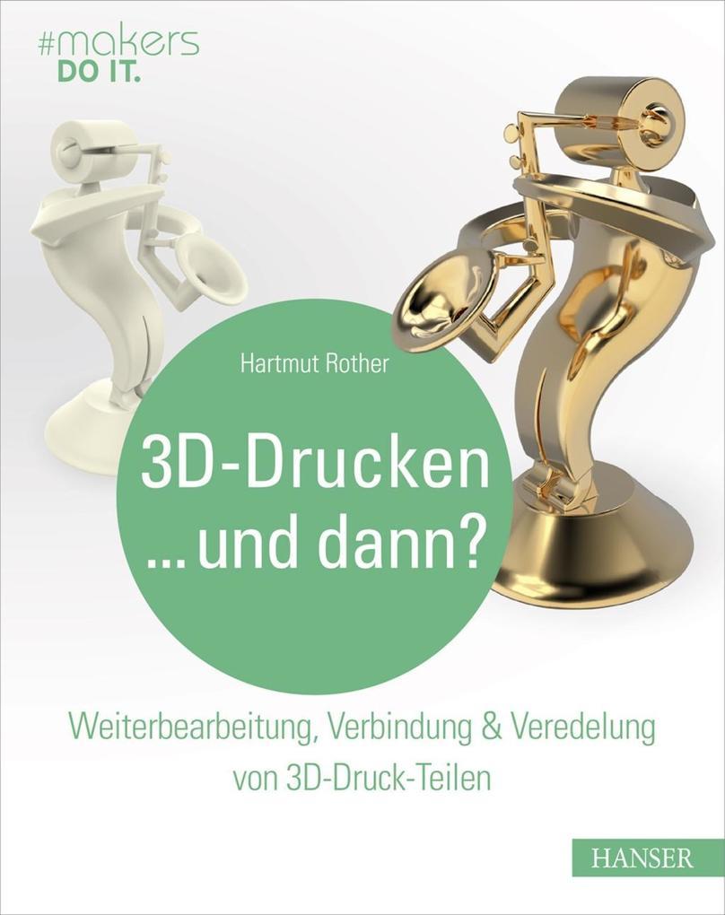 3D-Drucken...und dann? als eBook