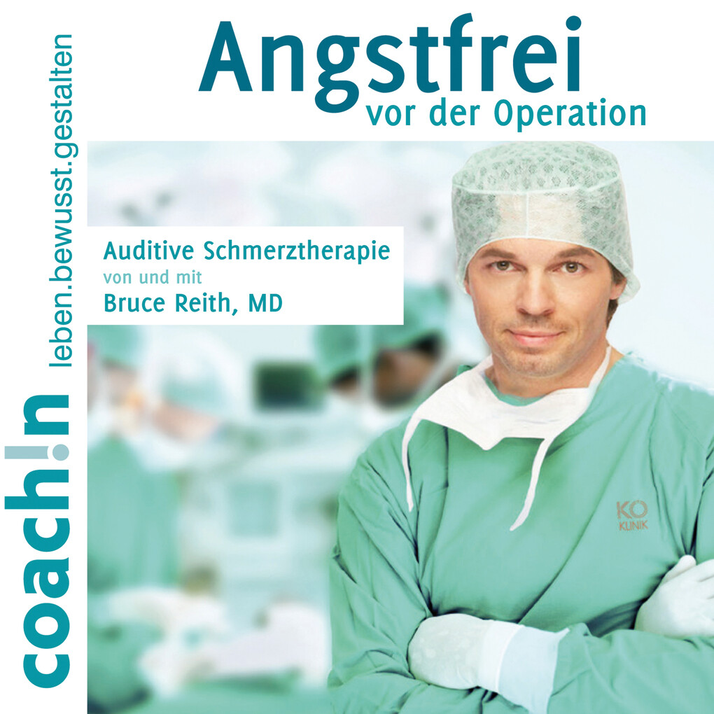Angstfrei vor der Operation (Auditive Schmerztherapie) als Hörbuch Download