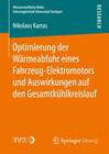 Optimierung der Wärmeabfuhr eines Fahrzeug-Elektromotors und Auswirkungen auf den Gesamtkühlkreislauf