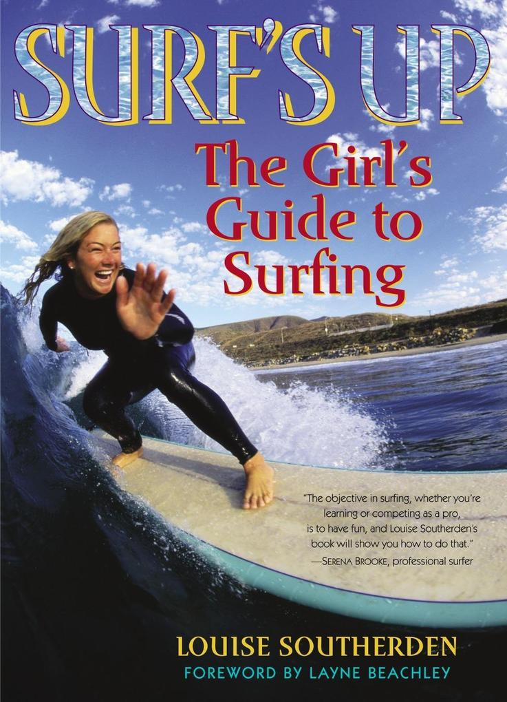 Surf's Up: The Girl's Guide to Surfing als Taschenbuch