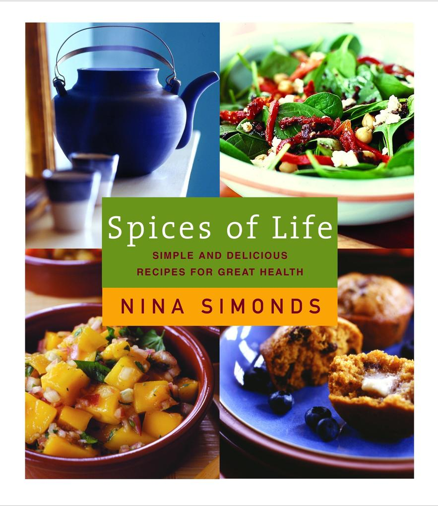 Spices of Life: Simple and Delicious Recipes for Great Health als Buch