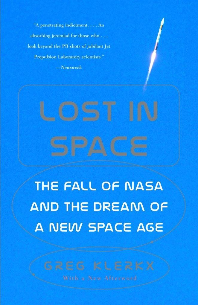 Lost in Space: The Fall of NASA and the Dream of a New Space Age als Taschenbuch