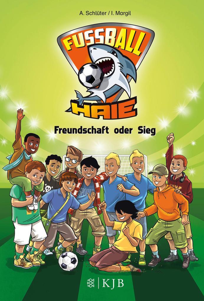 Fußball-Haie 10 - Freundschaft oder Sieg als Buch von Andreas Schlüter, Irene Margil